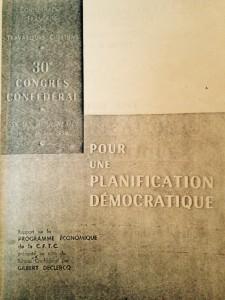 Pour une planification démocratique : Rapport sur le programme économique de la CFTC présenté au nom du Bureau Confédéral présenté par Gilbert Declercq au 30ème congrès confédéral à Issy-Les-Moulineaux, 19 au 21 juin 1959